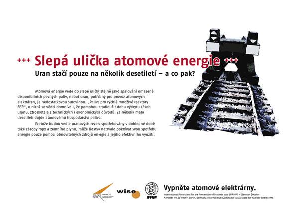 """Slepá ulička atomové energie - Uran stačí pouze na několik desetiletí – a co pak? - Mezinárodní plakátová kampaň """"Fakta o atomové energii"""""""