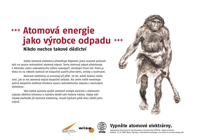 """Atomov� energie jako v�robce odpadu - Nikdo nechce takov� dědictv� - Mezin�rodn� plak�tov� kampaň """"Fakta o atomov� energii"""""""