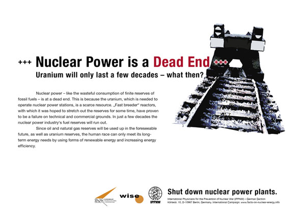 Nuclear Power is a Dead End - Uranium will only last a few decades - what then? - International Nuclear Power Fact File Poster Campaign