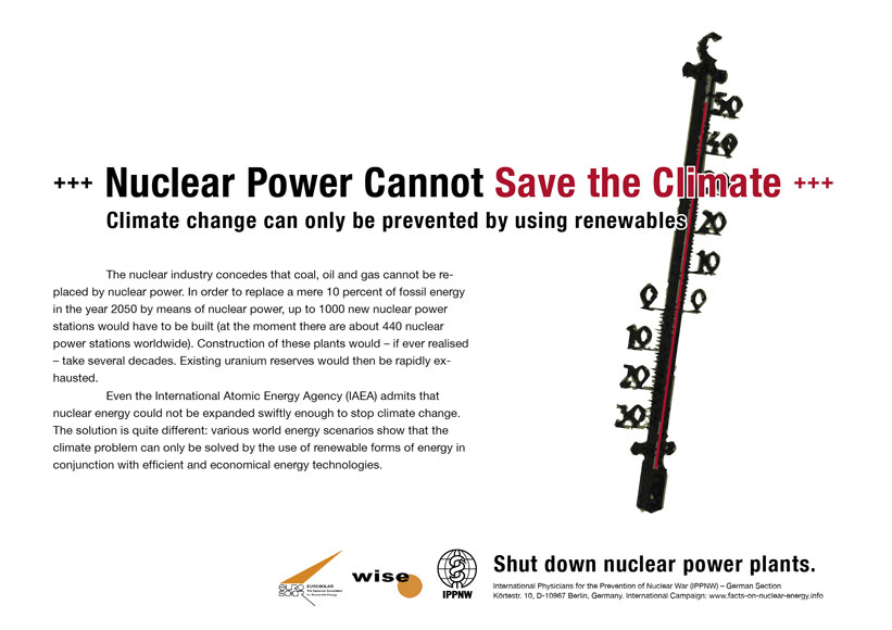 Nuclear Power Cannot Save the Climate - Climate change can only be prevented by using renewables - International Nuclear Power Fact File Poster Campaign