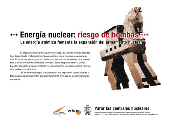 """Energía nuclear: riesgo de bombas - La energía atómica fomenta la expansión del armamento nuclear - Campaña internacional de carteles """"Hechos sobre la energía nuclear"""""""