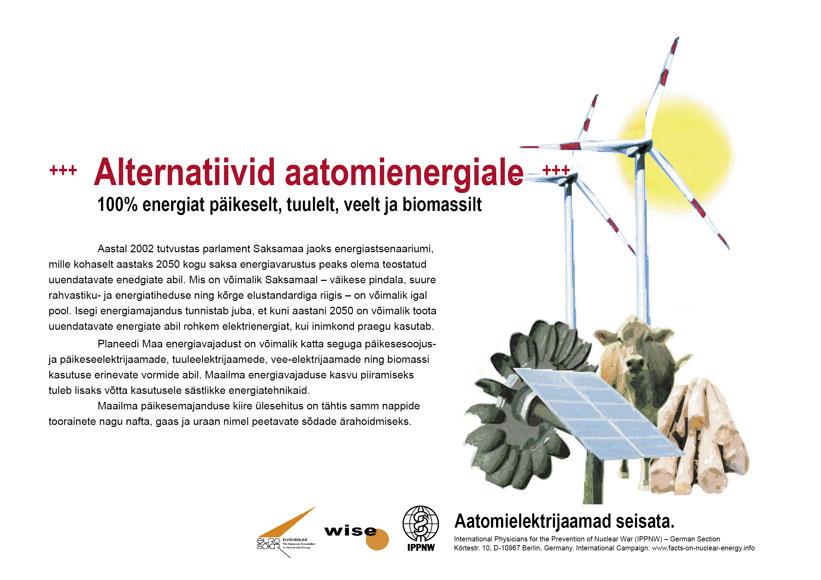 """Alternatiivid aatomienergiale - 100% energiat päikeselt, tuulelt, veelt ja biomassilt - Ülemaailmne plakatikampaania """"Fakte aatomienergiast"""""""