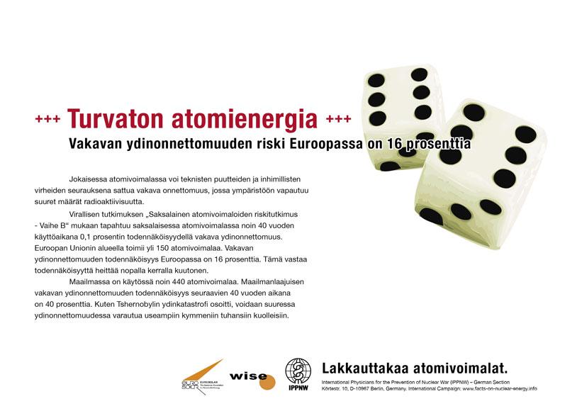 """Turvaton atomienergia - Vakavan ydinonnettomuuden riski Euroopassa on 16 prosenttia - Kansainvälinen julistekampanja """"Faktoja atomienergiasta"""""""