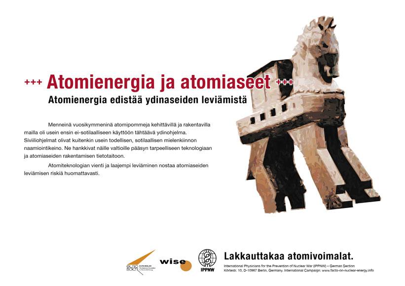"""Atomienergia ja atomiaseet - Atomienergia edistää ydinaseiden leviämistä - Kansainvälinen julistekampanja """"Faktoja atomienergiasta"""""""