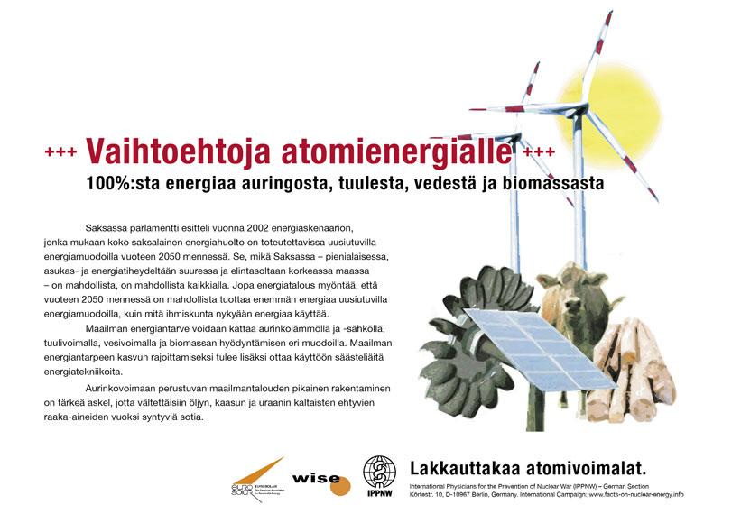 """Vaihtoehtoja atomienergialle - 100%:sta energiaa auringosta, tuulesta, vedestä ja biomassasta - Kansainvälinen julistekampanja """"Faktoja atomienergiasta"""""""