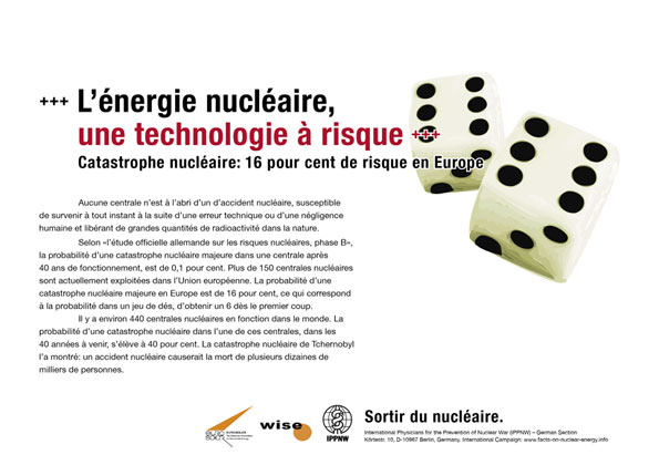L��nergie nucl�aire, une technologie � risque - Catastrophe nucl�aire : 16 pour cent de risque en Europe - Campagne d�affiche internationale � La v�rit� sur le nucl�aire �