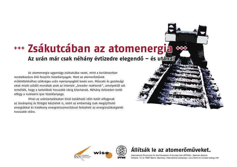 """Zsákutcában az atomenergia - Az urán már csak néhány évtizedre elegendő – és utána? - Nemzetközi plakátkampány """"Tények az atomenergia helyzetéről"""""""
