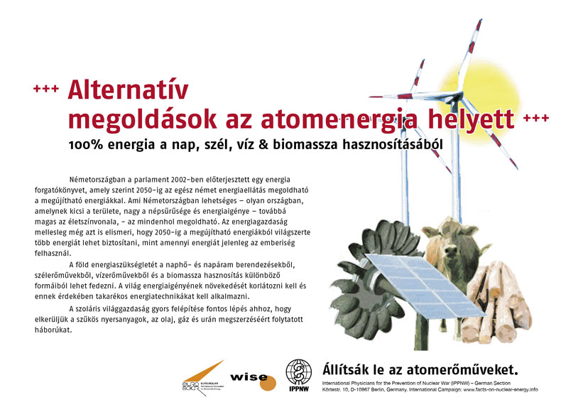 """Alternatív megoldások az atomenergia helyett - 100% energia a nap, szél, víz & biomassza hasznosításából - Nemzetközi plakátkampány """"Tények az atomenergia helyzetéről"""""""