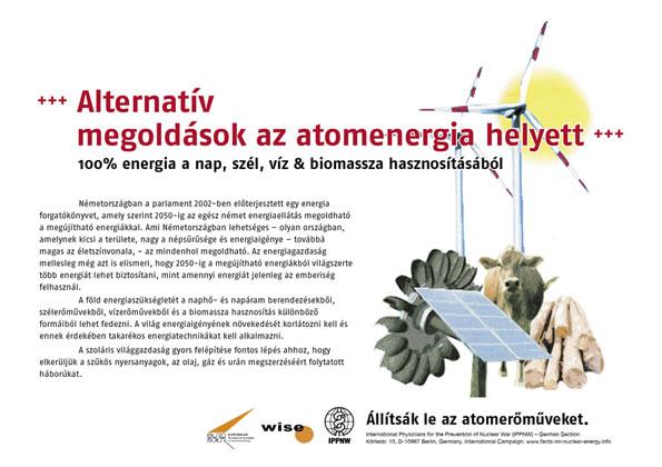 """Alternat�v megold�sok az atomenergia helyett - 100% energia a nap, sz�l, v�z & biomassza hasznos�t�s�b�l - Nemzetk�zi plak�tkamp�ny """"T�nyek az atomenergia helyzet�ről"""""""