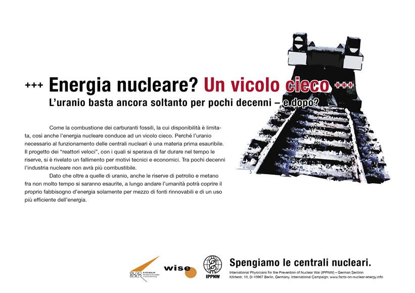 """Energia nucleare? Un vicolo cieco - L�uranio basta ancora soltanto per pochi decenni � e dopo? - Campagna pubblicitaria internazionale """"Fatti riguardo l�energia nucleare"""""""