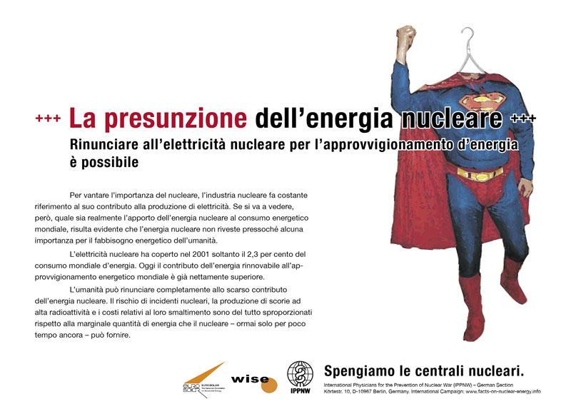 """La presunzione dell�energia nucleare - Rinunciare all�elettricit� nucleare per l�approvvigionamento d�energia � possibile - Campagna pubblicitaria internazionale """"Fatti riguardo l�energia nucleare"""""""