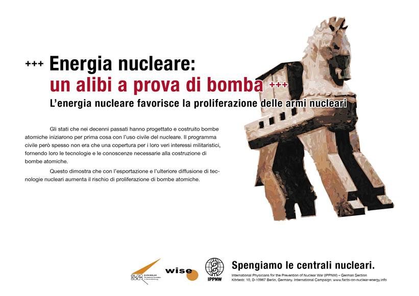 """Energia nucleare: un alibi a prova di bomba - L�energia nucleare favorisce la proliferazione delle armi nucleari - Campagna pubblicitaria internazionale """"Fatti riguardo l�energia nucleare"""""""