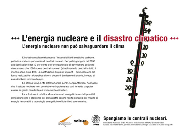 """L�energia nucleare e il disastro climatico - L�energia nucleare non pu� salvaguardare il clima - Campagna pubblicitaria internazionale """"Fatti riguardo l�energia nucleare"""""""