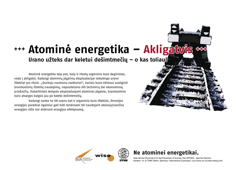 "Akligatvis - atominė energija - Urano u�teks dar keletui de�imtmečių � o kas po to? - Tarptautinė plakatų kampanija ""Faktai apie atominę energiją"" - International Nuclear Power Fact File Poster Campaign - Internationale Plakatkampagne Fakten zur Atomenergie"