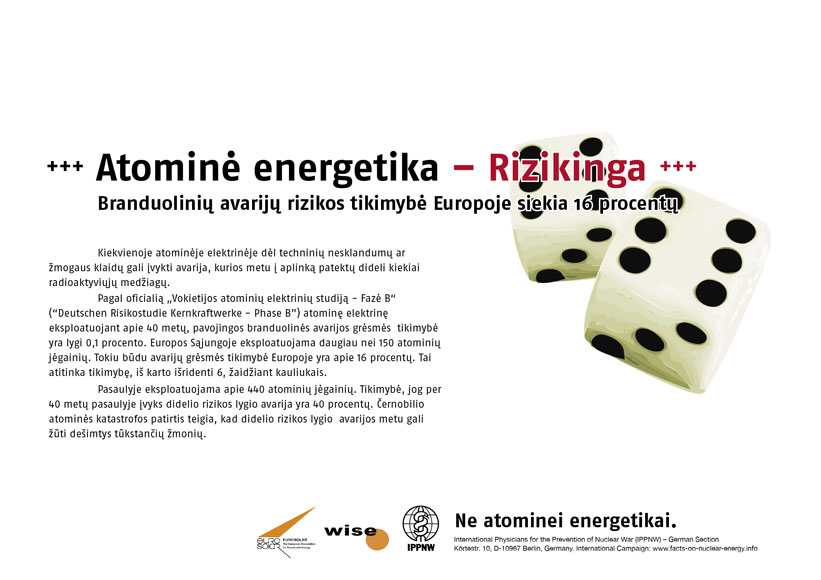 "Rizikos technika - atominė energija - Super avarijų rizika Europoje: 16 procentų - Tarptautinė plakatų kampanija ""Faktai apie atominę energiją"" - International Nuclear Power Fact File Poster Campaign - Internationale Plakatkampagne Fakten zur Atomenergie"