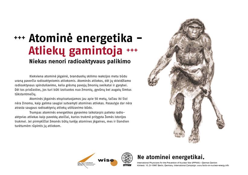 """Atliekų gamintoja � atominė energija - Niekas nenori tokio palikimo - Tarptautinė plakatų kampanija """"Faktai apie atominę energiją"""" - International Nuclear Power Fact File Poster Campaign - Internationale Plakatkampagne Fakten zur Atomenergie"""