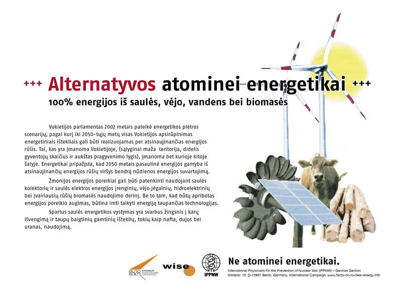 """Alternatyvos atominei energijai - 100% energijos i� saulės, vėjo, vandens bei biomasės - Tarptautinė plakatų kampanija """"Faktai apie atominę energiją"""" - International Nuclear Power Fact File Poster Campaign - Internationale Plakatkampagne Fakten zur Atomenergie"""