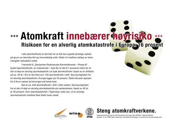 """Atomkraft innebærer høyrisiko - Risikoen for en alvorlig atomkatastrofe i Europa: 16 prosent - Internasjonal plakatkampanje """"Fakta om atomkraft"""""""