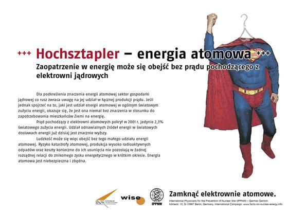 """Hochsztapler - energia atomowa - Zaopatrzenie w energię może się obejść bez prądu pochodzącego z elektrowni jądrowych - Międzynarodowa kampania plakatowa """"Fakty o energii atomowej"""""""