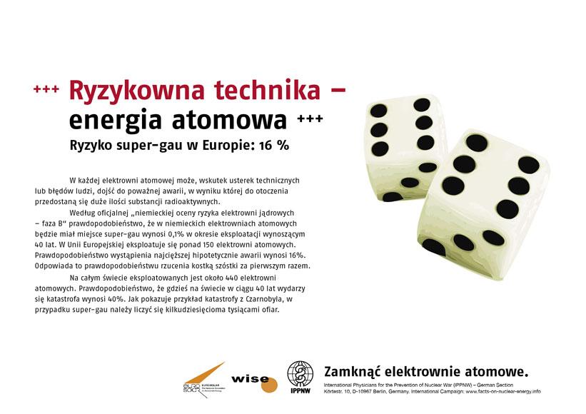 """Ryzykowna technika – energia atomowa - Ryzyko super-gau w Europie: 16 % - Międzynarodowa kampania plakatowa """"Fakty o energii atomowej"""""""