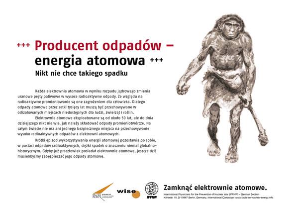 """Producent odpadów – energia atomowa - Nikt nie chce takiego spadku - Międzynarodowa kampania plakatowa """"Fakty o energii atomowej"""""""