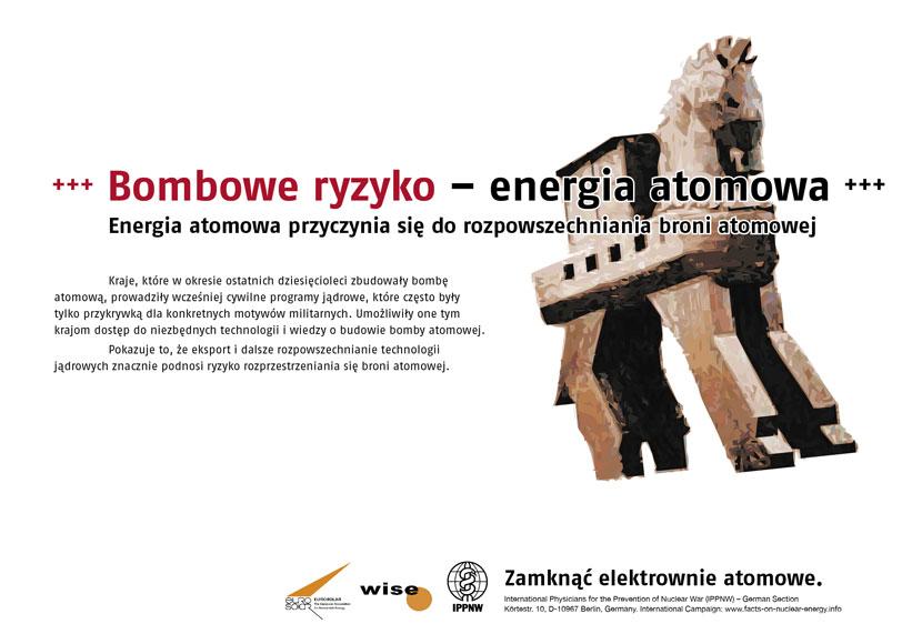 """Bombowe ryzyko – energia atomowa - Energia atomowa przyczynia się do rozpowszechniania broni atomowej - Międzynarodowa kampania plakatowa """"Fakty o energii atomowej"""""""