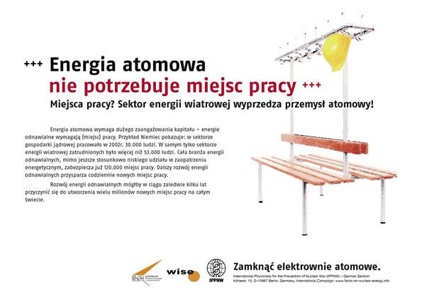 """Energia atomowa nie potrzebuje miejsc pracy - Miejsca pracy? Sektor energii wiatrowej wyprzedza przemysł atomowy! - Międzynarodowa kampania plakatowa """"Fakty o energii atomowej"""""""