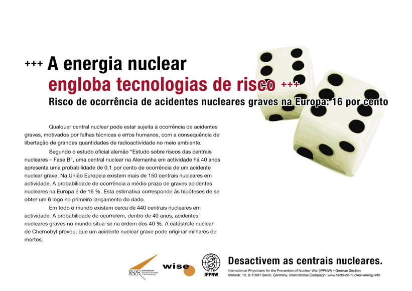 """A energia nuclear engloba tecnologias de risco - Risco de ocorrência de acidentes nucleares graves na Europa: 16 por cento - Campanha de cartazes internacional """"Factos sobre a energia nuclear"""""""