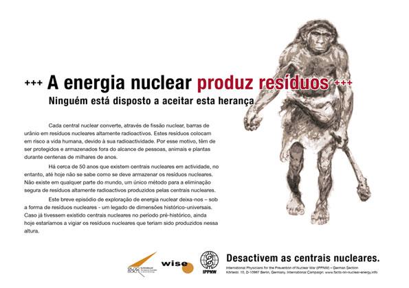 "A energia nuclear produz resíduos - Ninguém está disposto a aceitar esta herança - Campanha de cartazes internacional ""Factos sobre a energia nuclear"""