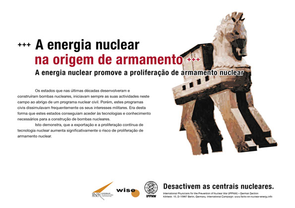"A energia nuclear na origem de armamento - A energia nuclear promove a proliferação de armamento nuclear - Campanha de cartazes internacional ""Factos sobre a energia nuclear"""