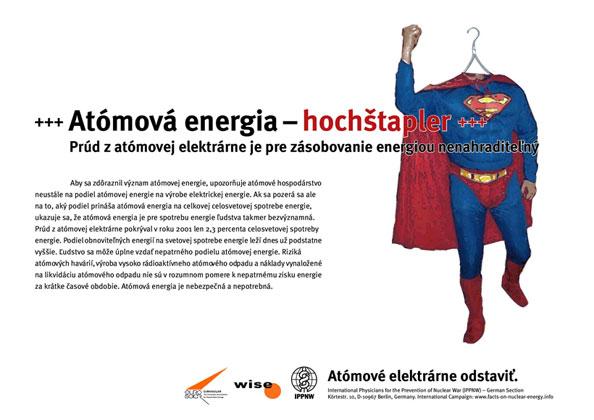 """Atómová energia-hochštapler - Prúd z atómovej elektrárne je pre zásobovanie energiou nenahraditeľný - Medzinárodná plagátová kampaň """"Faktá k atómovej energii"""""""