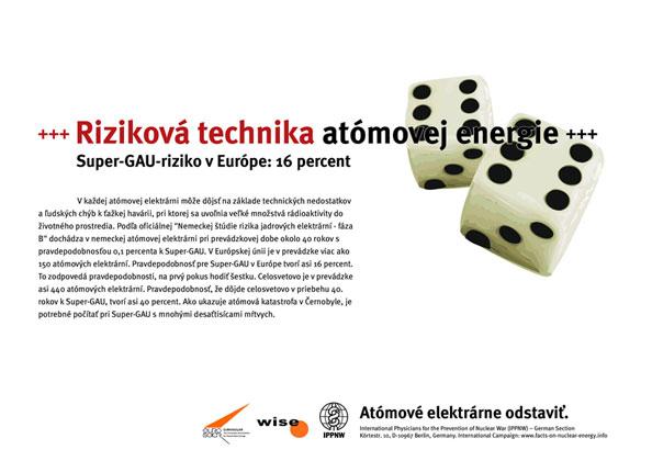 """Riziková technika atómovej energie  - Super-GAU-riziko v Európe: 16 percent - Medzinárodná plagátová kampaň """"Faktá k atómovej energii"""""""