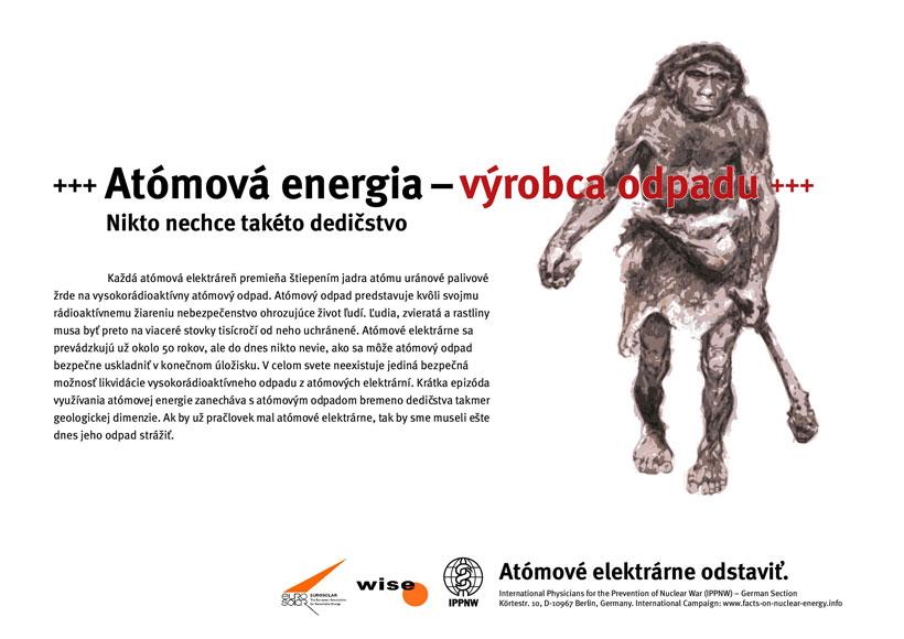 "At�mov� energia-v�robca odpadu - Nikto nechce tak�to dedičstvo - Medzin�rodn� plag�tov� kampaň ""Fakt� k at�movej energii"""