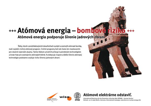 """Atómová energia-bombové riziko - Atómová energia podporuje šírenie jadrových zbraní - Medzinárodná plagátová kampaň """"Faktá k atómovej energii"""""""