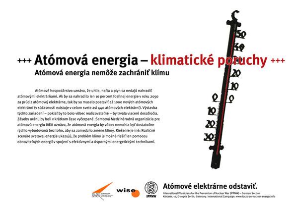 """Atómová energia-klimatické poruchy - Atómová energia nemôže zachrániť klímu - Medzinárodná plagátová kampaň """"Faktá k atómovej energii"""""""