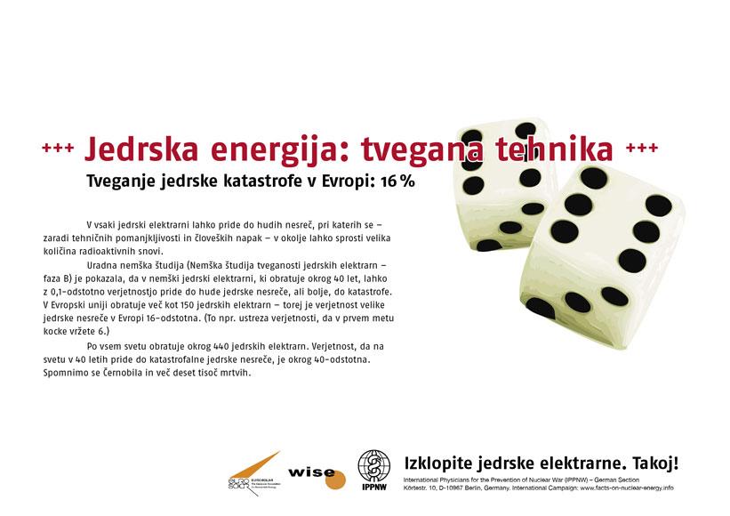 "Jedrska energija: tvegana tehnika - Tveganje jedrske katastrofe v Evropi: 16% - Mednarodna plakatna kampanja ""Dejstva o atomski energiji"""