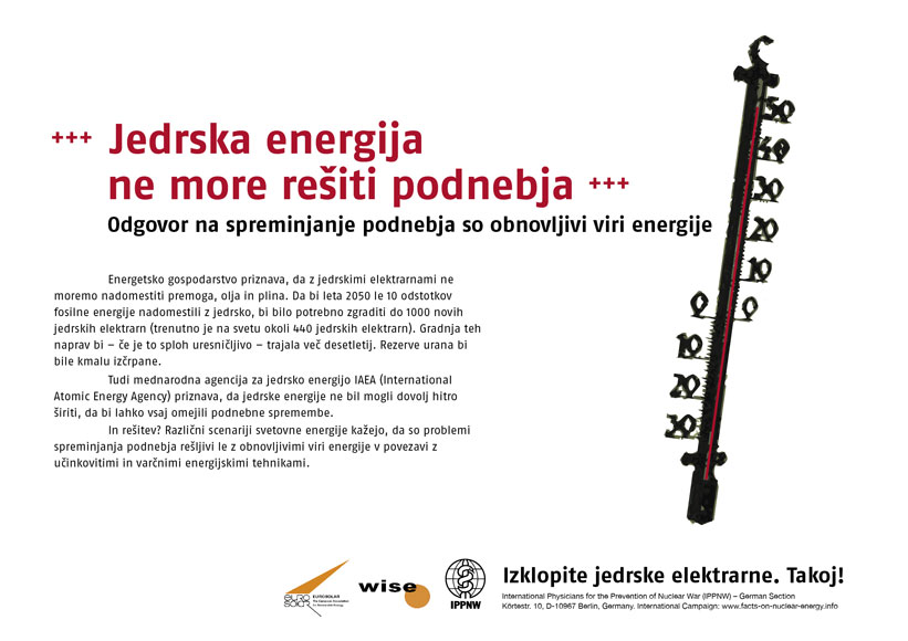 "Jedrska energija ne more rešiti podnebja - Odgovor na spreminjanje podnebja so obnovljivi viri energije - Mednarodna plakatna kampanja ""Dejstva o atomski energiji"""