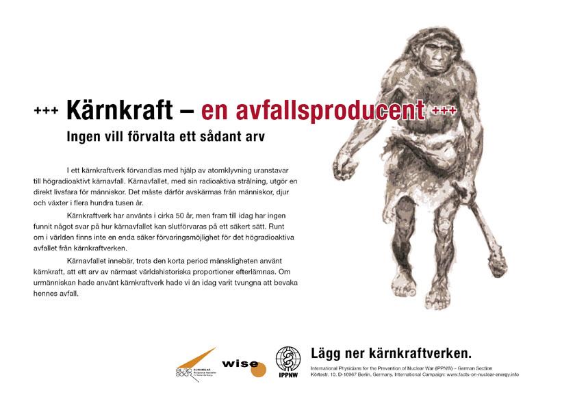 """K�rnkraft - en avfallsproducent - Ingen vill f�rvalta ett s�dant arv - Internationell plakatkampanj """"Fakta om k�rnkraft"""""""