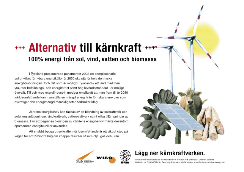 "Alternativ till k�rnkraft - 100 % energi fr�n sol, vind, vatten och biomassa - Internationell plakatkampanj ""Fakta om k�rnkraft"""
