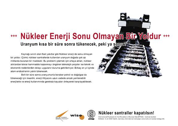 """Nükleer Enerji Sonu Olmayan Bir Yoldur - Uranyum kısa bir süre sonra tükenecek, peki ya sonra? - """"Atom Enerjisi Gerçeği"""" – Uluslararası Afiş Kampanyası -- International Nuclear Power Fact File Poster Campaign"""