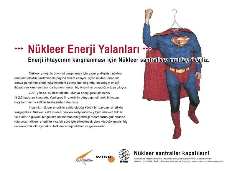 """N�kleer Enerji Yalanları - Enerji ihtaycının karşılanması i�in N�kleer santrallere muhta� değiliz. - """"Atom Enerjisi Ger�eği"""" � Uluslararası Afiş Kampanyası -- International Nuclear Power Fact File Poster Campaign"""