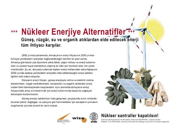"""Nükleer Enerjiye Alternatifler - Güneş, rüzgâr, su ve organik atıklardan elde edilecek enerji tüm ihtiyacı karşılar. - """"Atom Enerjisi Gerçeği"""" – Uluslararası Afiş Kampanyası -- International Nuclear Power Fact File Poster Campaign"""